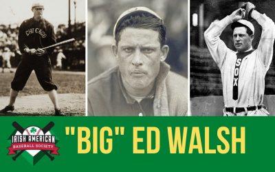 """Big"" Ed Walsh | Irish Baseball Legends"