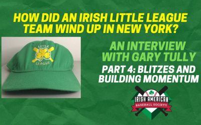 How Did An Irish Little League Team Wind Up in New York? Part 4: Blitzes and Building Momentum