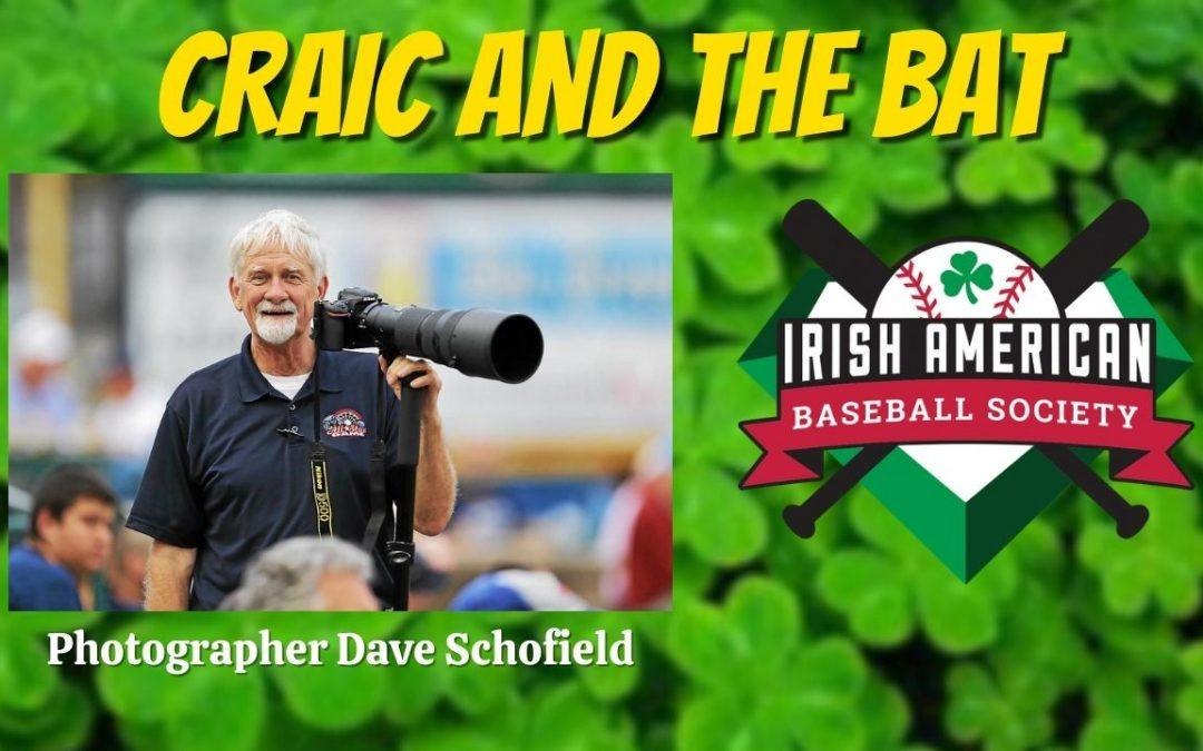 Craic and the Bat #2: Baseball Photographer Dave Schofield