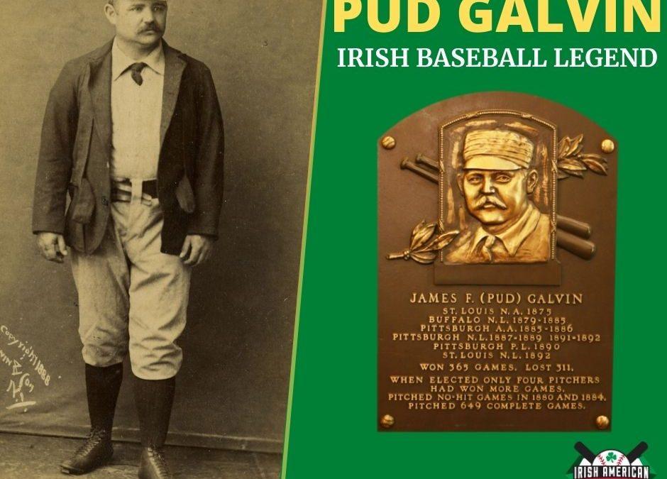 Pud Galvin | Irish Baseball Legends