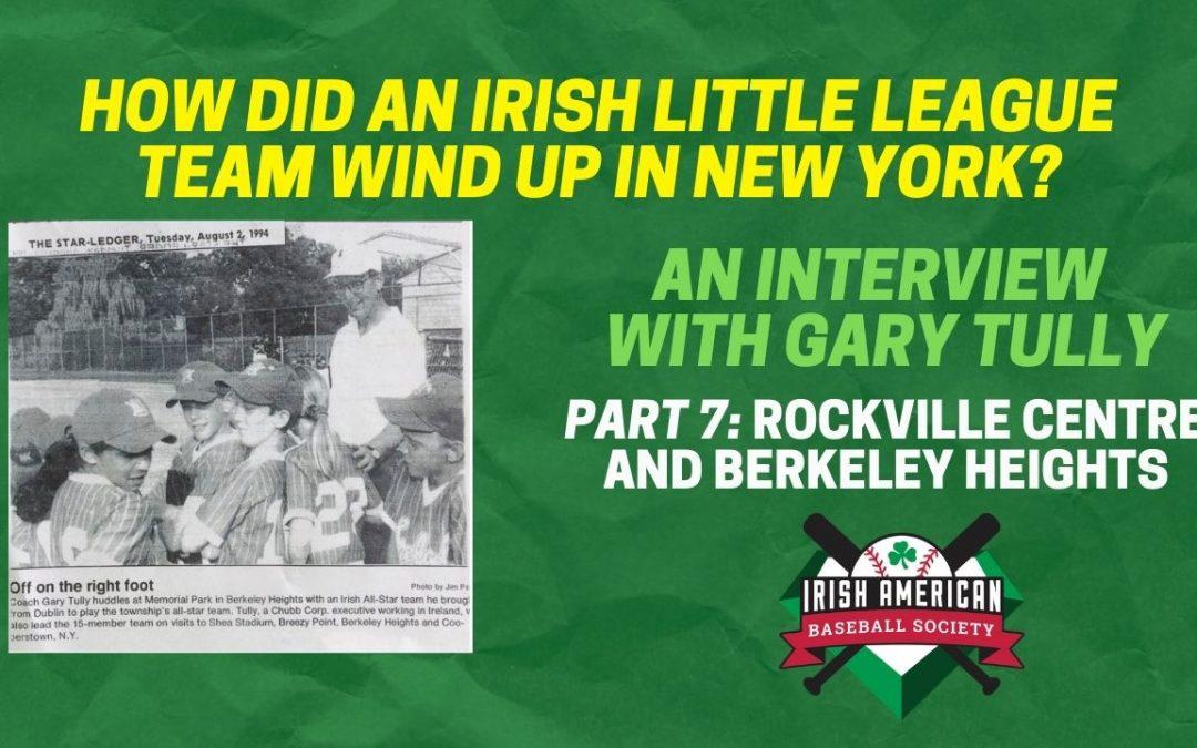 How Did An Irish Little League Team Wind Up in New York? Part 7: Rockville Center and Berkeley Heights, NJ
