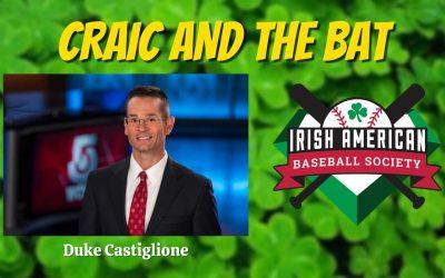 Talkin' Baseball with Duke Castiglione | Craic and the Bat