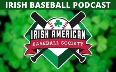 Irish Baseball Podcast Episode 14: Red Sox Minor Leaguer Ryan Fitzgerald, Jim Joyce, Sean Casey, and Mike McCarthy