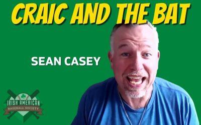 Talkin' Baseball with Sean Casey |Craic and the Bat