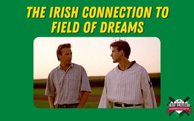 The Irish Connection to Field of Dreams