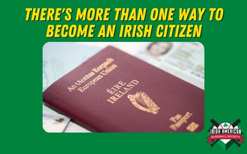 There's More Than One Way to Become an Irish Citizen